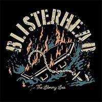 Blisterhead - The Stormy Sea